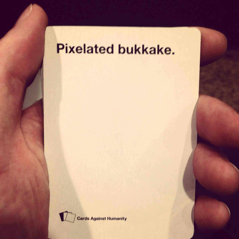Pixelated Bukkake Cards Against Humanity